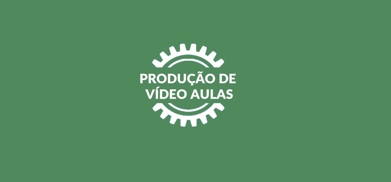 Produção de Vídeo Aulas